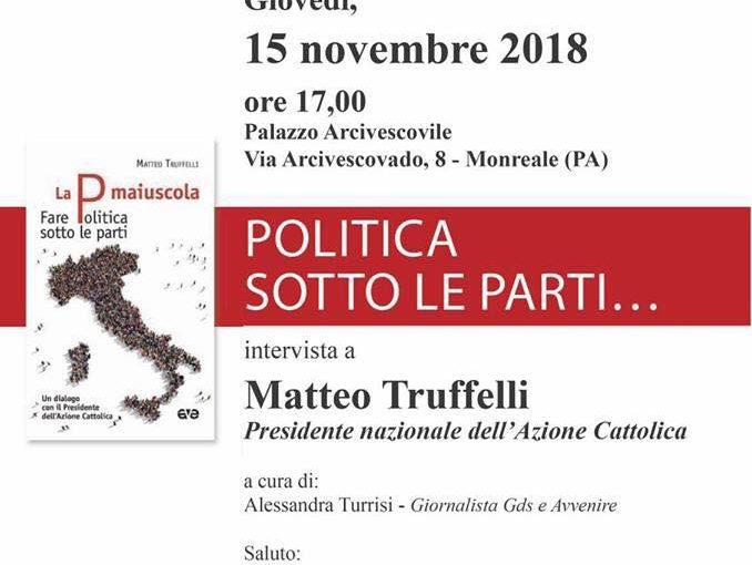 """Presentazione libro """"La P maiuscola"""" di Matteo Truffelli – 15 Novembre a Monreale"""